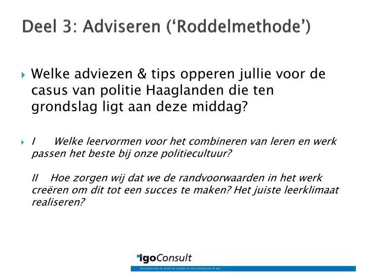 Deel 3: Adviseren ('Roddelmethode')