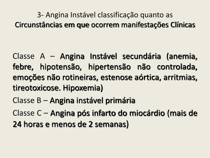 3- Angina Instável classificação quanto as