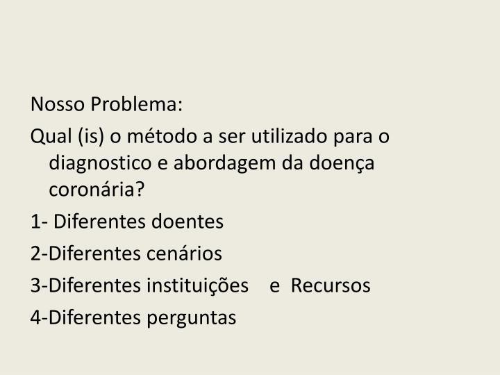 Nosso Problema: