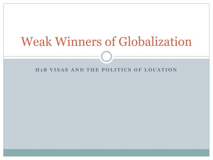 Weak Winners of Globalization