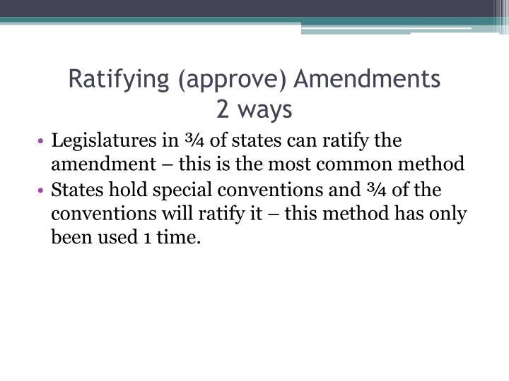 Ratifying (approve) Amendments