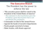 the executive branch the president has the power to enforce the law