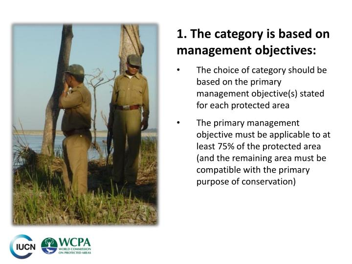 1. The category is based on management objectives: