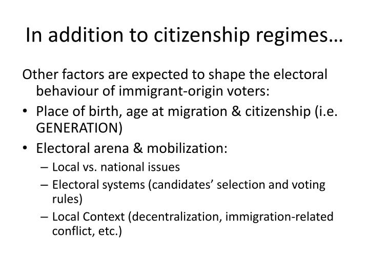 In addition to citizenship regimes…