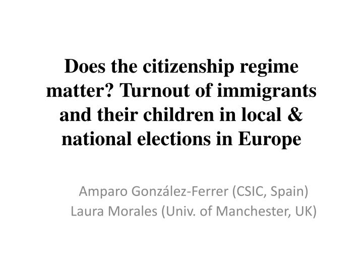 Does the citizenship regime matter? Turnout of immigrants and their children in local & national ele...