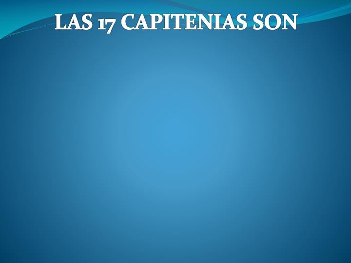 LAS 17 CAPITENIAS SON