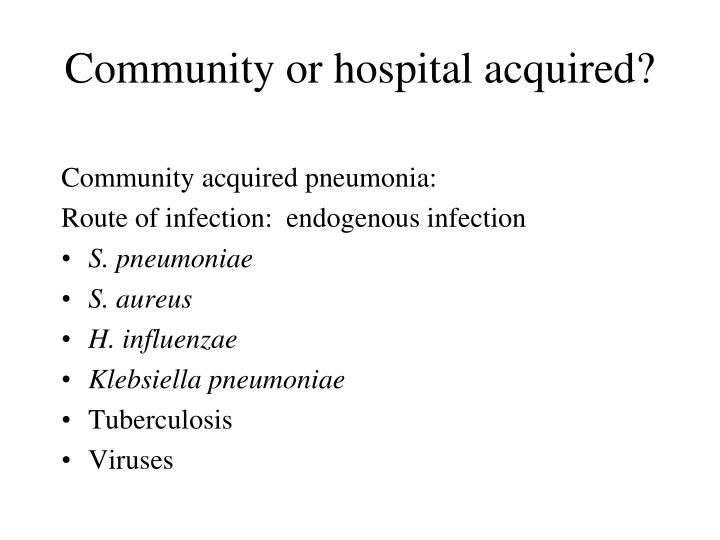 Community or hospital acquired?