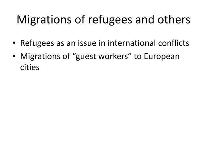 Migrations of refugees and others