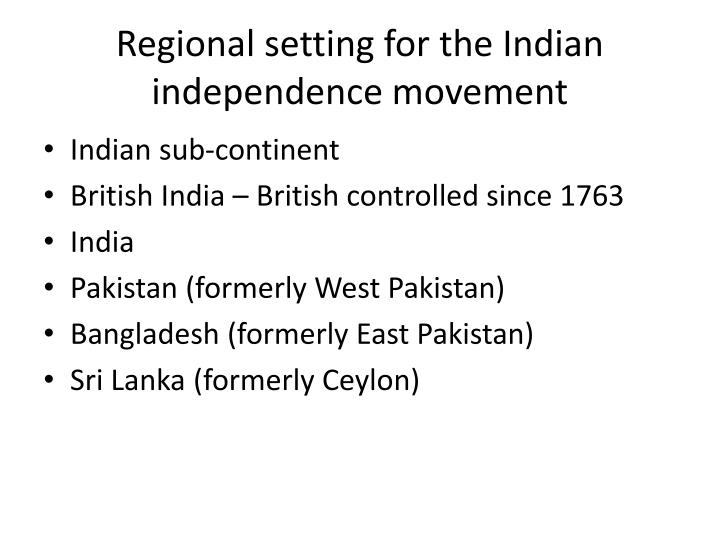 Regional setting for the Indian independence movement