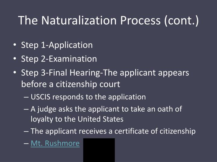 The Naturalization Process (cont.)