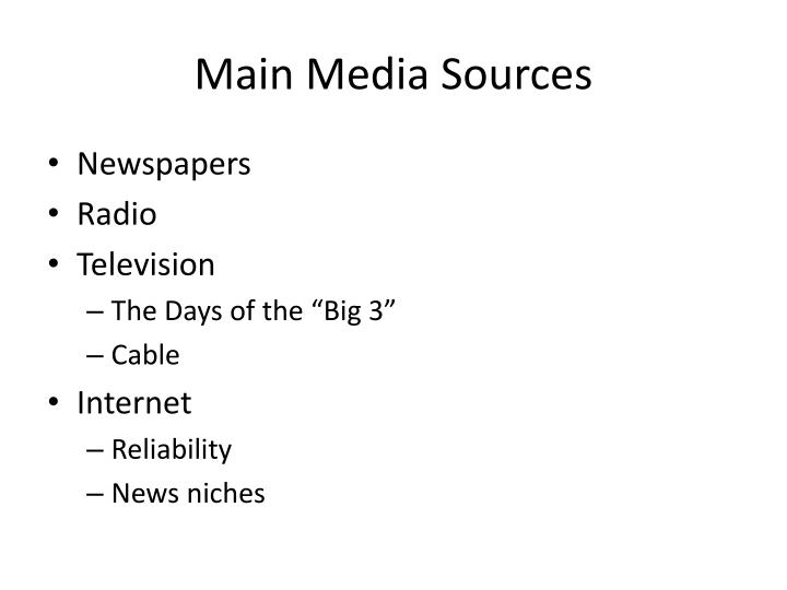 Main media sources