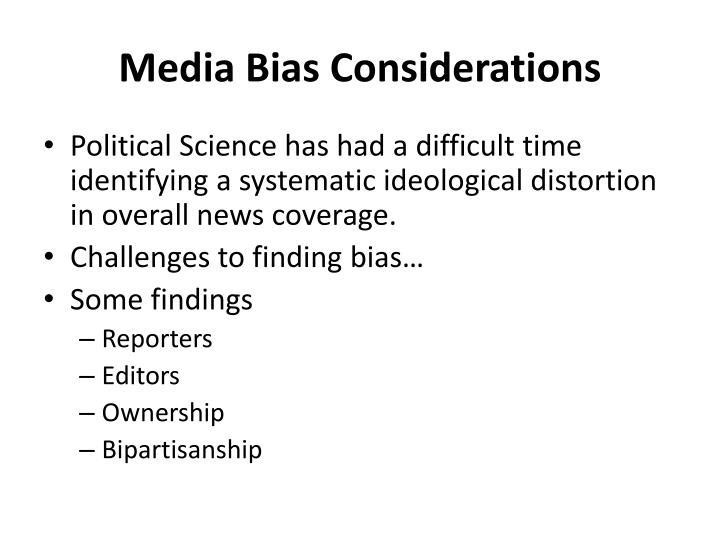 Media Bias Considerations
