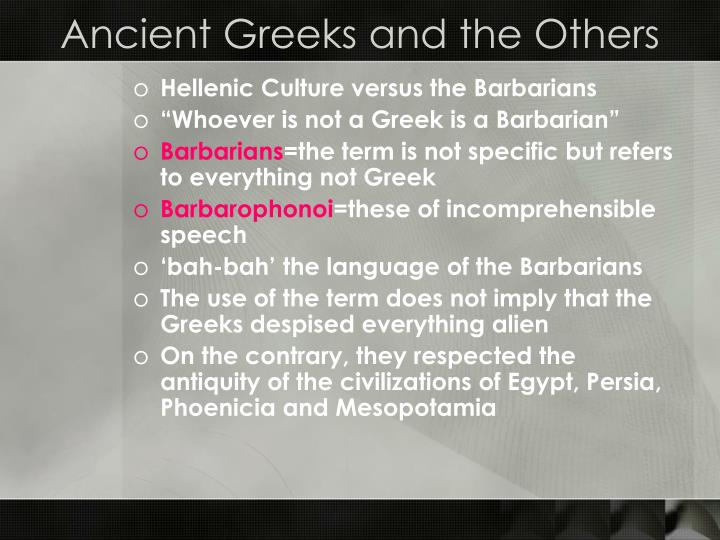 A ncient greeks and the others