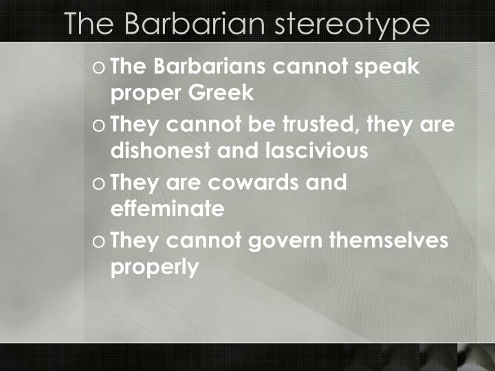 The Barbarian stereotype