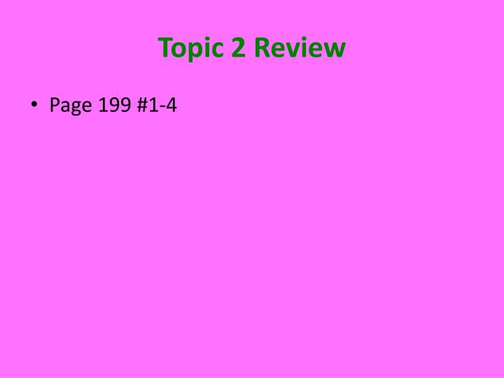 Topic 2 Review