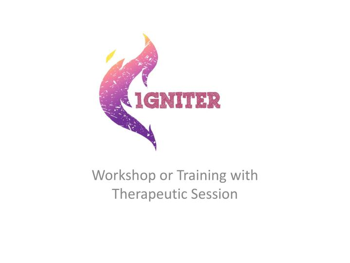 Workshop or training with therapeutic session