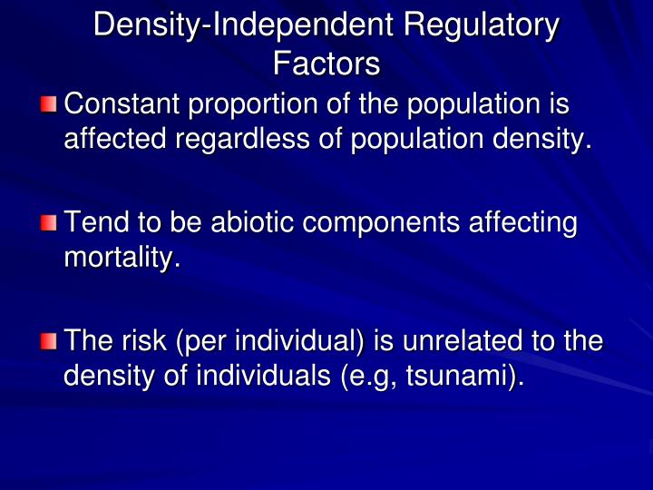 Density-Independent Regulatory Factors