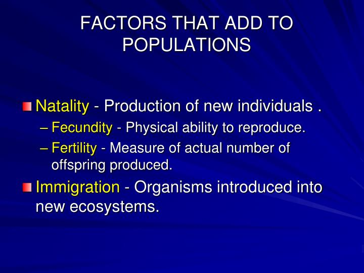 FACTORS THAT ADD TO POPULATIONS