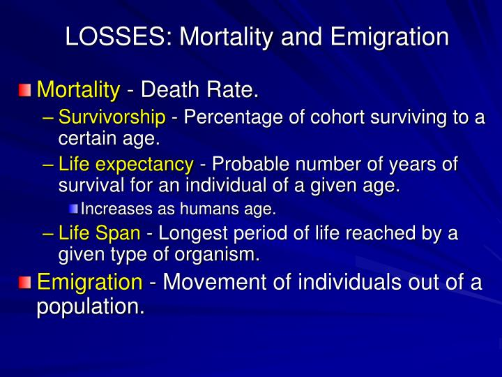 LOSSES: Mortality and Emigration