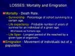 losses mortality and emigration