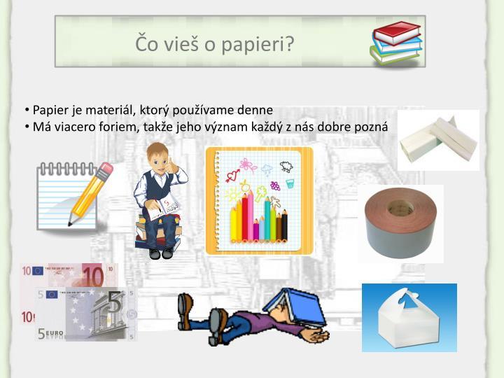 Čo vieš o papieri?