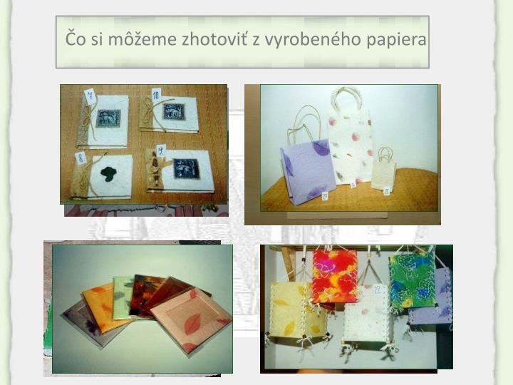 Čo si môžeme zhotoviť z vyrobeného papiera