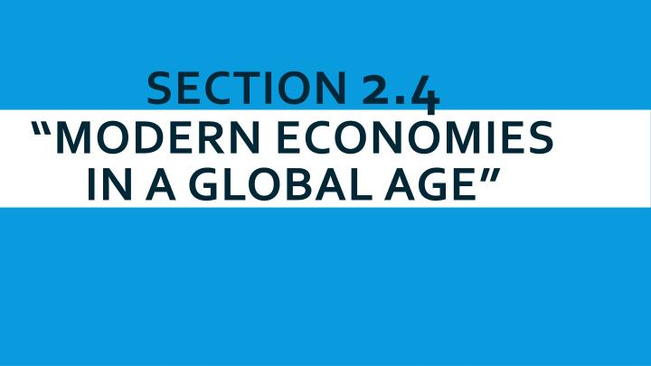 Section 2 4 modern economies in a global age