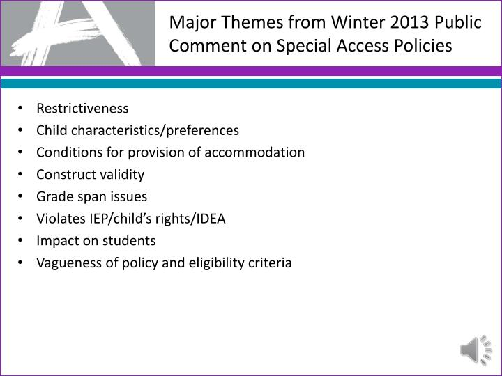 Major Themes from Winter 2013 Public Comment on Special Access Policies