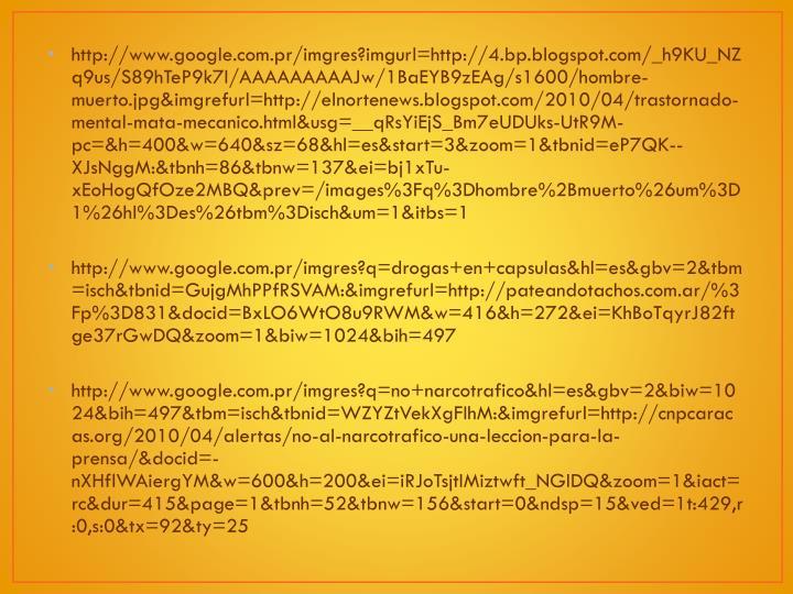 http://www.google.com.pr/imgres?imgurl=http://4.bp.blogspot.com/_h9KU_NZq9us/S89hTeP9k7I/AAAAAAAAAJw/1BaEYB9zEAg/s1600/hombre-muerto.jpg&imgrefurl=http://elnortenews.blogspot.com/2010/04/trastornado-mental-mata-mecanico.html&usg=__qRsYiEjS_Bm7eUDUks-UtR9M-pc=&h=400&w=640&sz=68&hl=es&start=3&zoom=1&tbnid=eP7QK--XJsNggM:&tbnh=86&tbnw=137&ei=bj1xTu-xEoHogQfOze2MBQ&prev=/