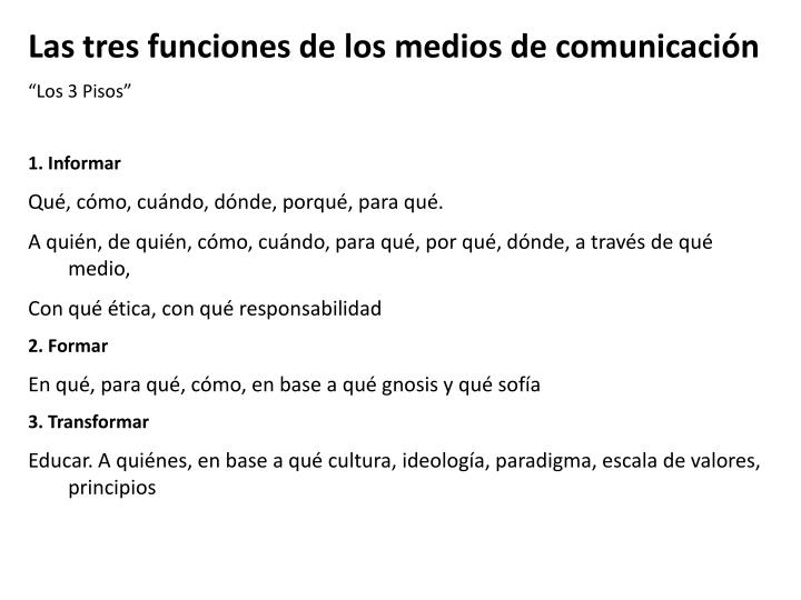 Las tres funciones de los medios de comunicación