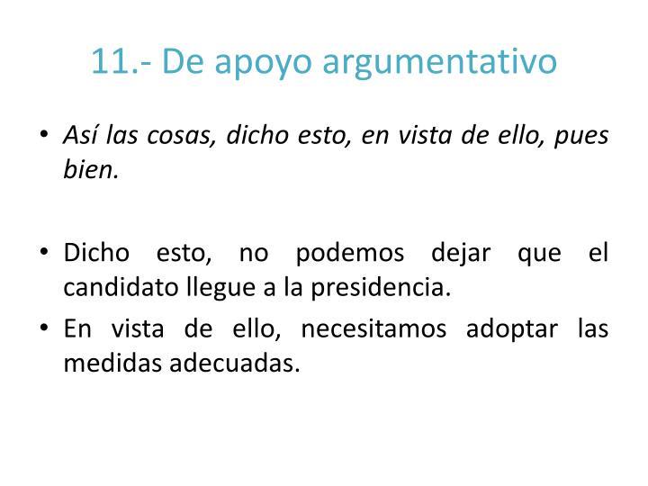 11.- De apoyo argumentativo