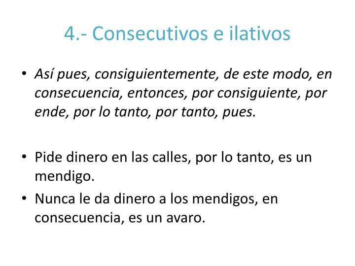 4.- Consecutivos e ilativos