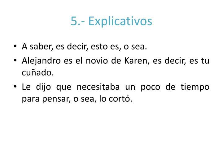 5.- Explicativos