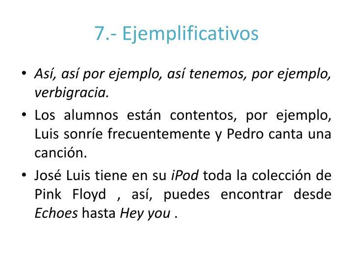 7.- Ejemplificativos
