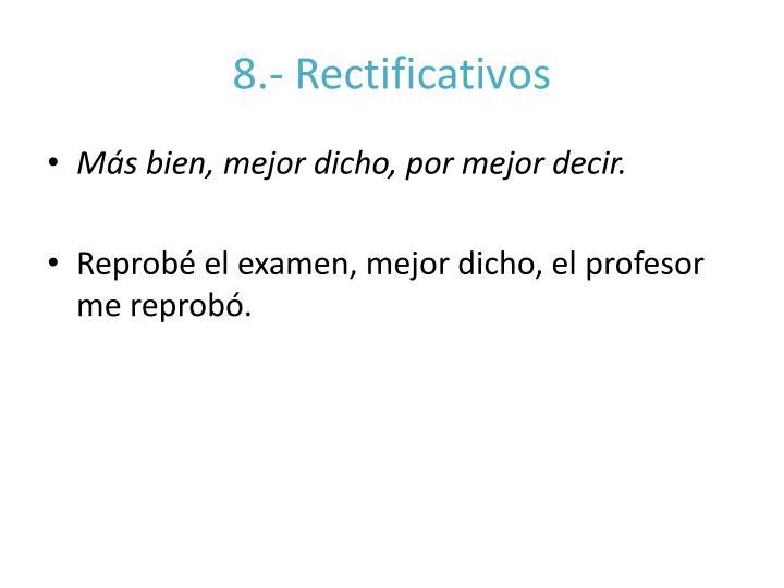 8.- Rectificativos