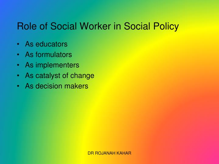 Role of Social Worker in Social Policy