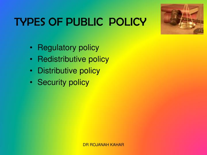 TYPES OF PUBLIC  POLICY