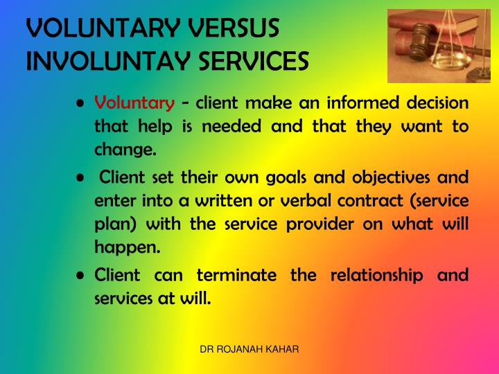 VOLUNTARY VERSUS INVOLUNTAY SERVICES