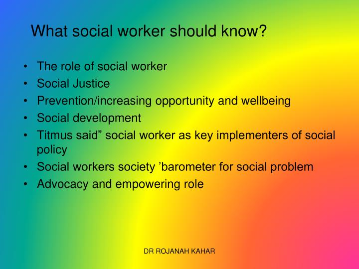 What social worker should know?