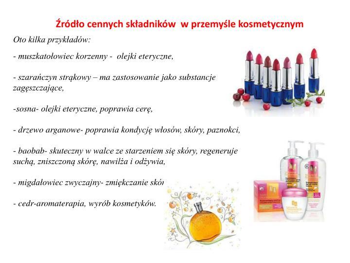 Źródło cennych składników  w przemyśle kosmetycznym