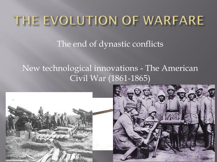 THE EVOLUTION OF WARFARE