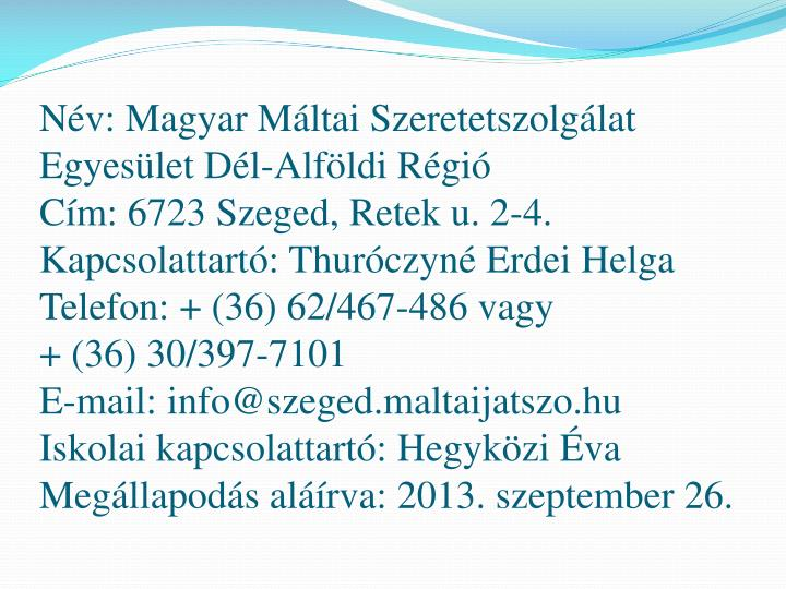 Nv: Magyar Mltai Szeretetszolglat Egyeslet Dl-Alfldi Rgi