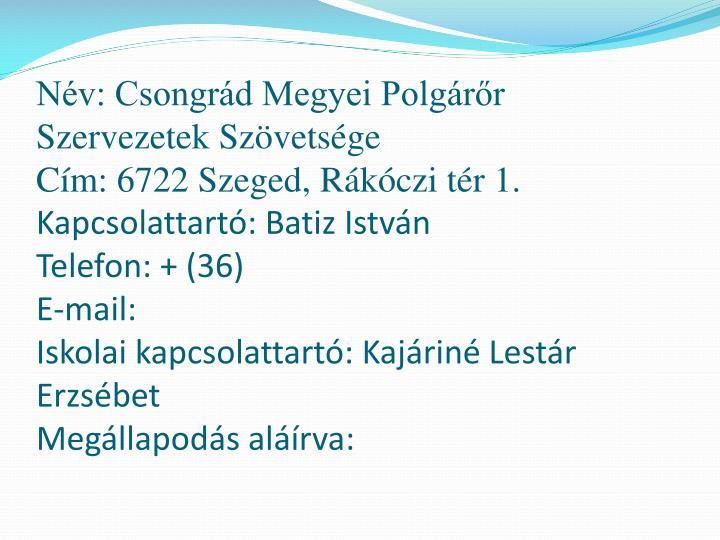 Nv: Csongrd Megyei Polgrr Szervezetek Szvetsge