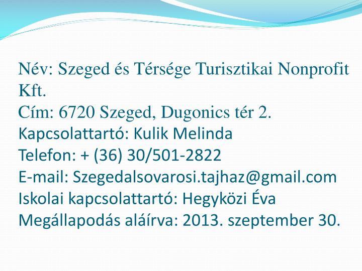 Nv: Szeged s Trsge Turisztikai Nonprofit Kft.