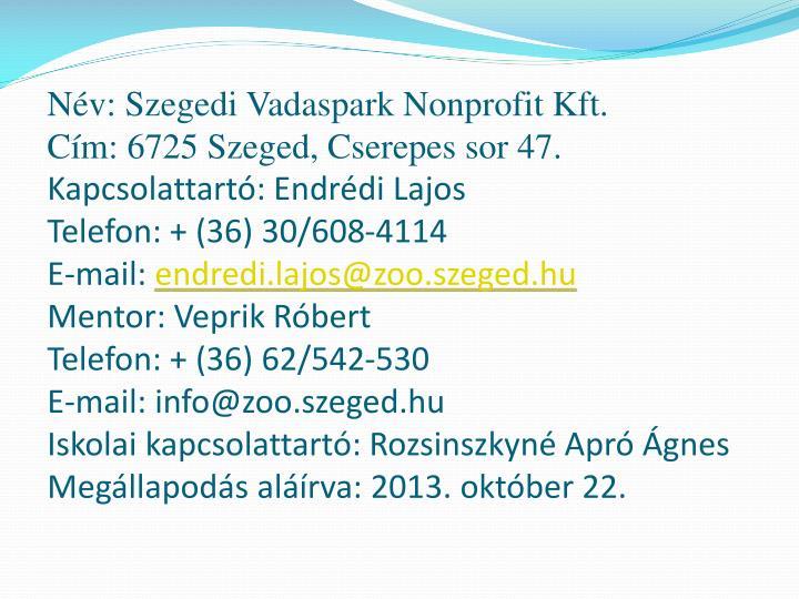 Nv: Szegedi Vadaspark Nonprofit Kft.