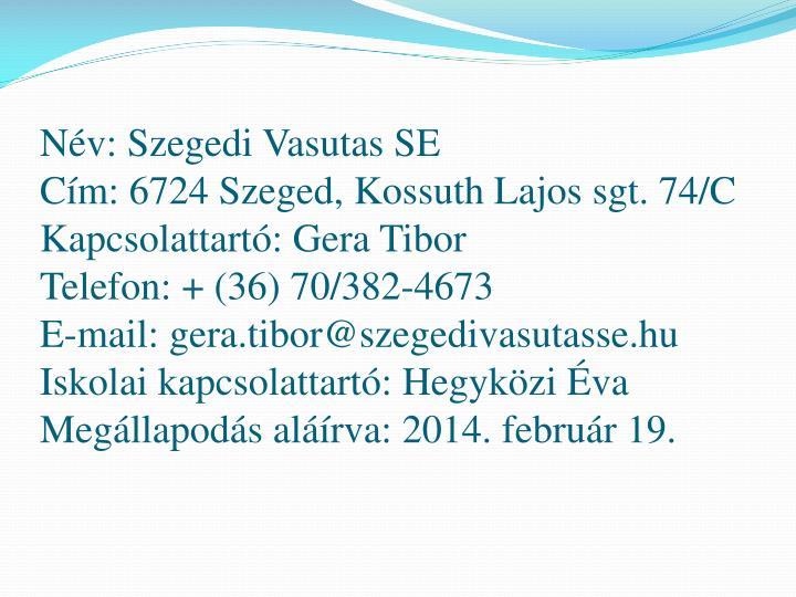 Nv: Szegedi Vasutas SE