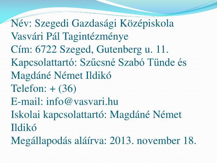 Nv: Szegedi Gazdasgi Kzpiskola Vasvri Pl Tagintzmnye