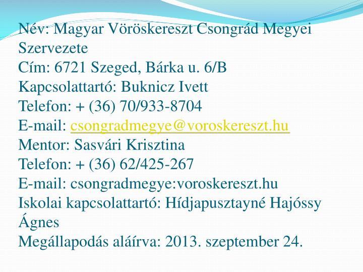Nv: Magyar Vrskereszt Csongrd Megyei Szervezete