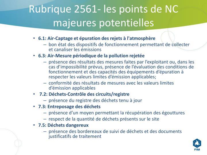 Rubrique 2561- les points de NC majeures potentielles