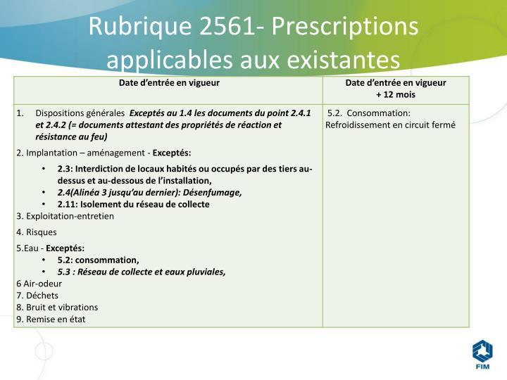 Rubrique 2561- Prescriptions applicables aux existantes